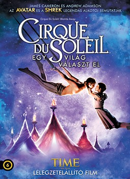 Cirque Du Soleil - Egy világ választ el